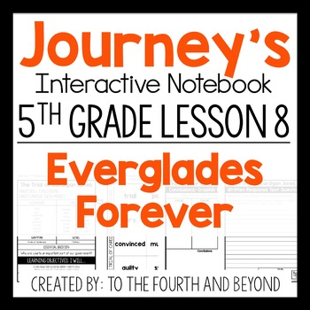 Journeys 5th Grade Lesson 8 Everglades Forever Interactive Notebook