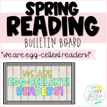 1/2 OFF! We are EGG-cellent Readers! A Spring-themed Reading Bulletin Board!