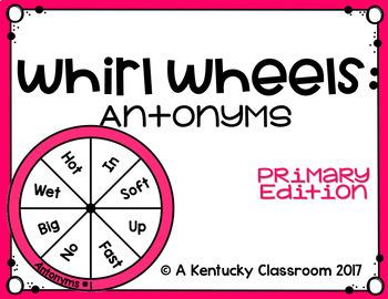 Whirl Wheels: Antonyms PRIMARY Edition
