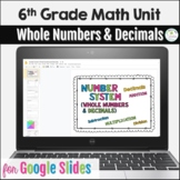 Distance Learning 6th Grade Whole Numbers and Decimals Google