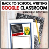Back to School Writing Activities Digital for Google Classroom