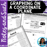 Graphing on a Coordinate Plane Notes and Such 6.NS.C.6