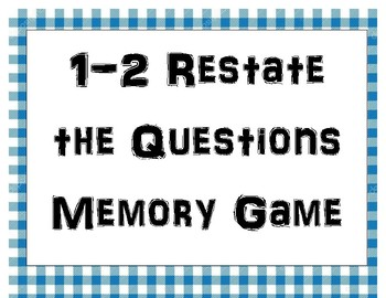 1-2 Restate the Questions Memory Game