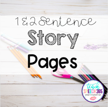 1 & 2 Sentence Story Pages