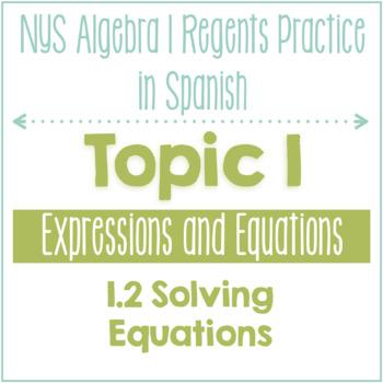 1.2 Solving Equations - Algebra 1 NYS Regents Practice Spanish