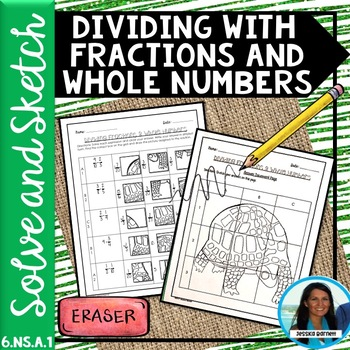 Dividing with Fractions and Whole Numbers Solve and Sketch 6.NS.A.1