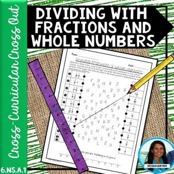 Dividing with Fractions and Whole Numbers Cross Out Activity 6.NS.A.1