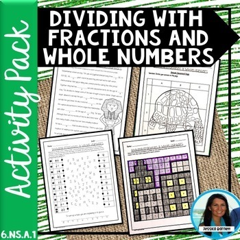 Dividing with Fractions and Whole Numbers Activity Bundle 6.NS.A.1
