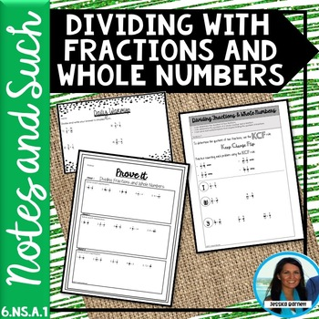 Dividing with Fractions and Whole Numbers Notes and Such 6.NS.A.1