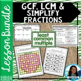 LCM, GCF, and Simplifying Fractions Lesson Bundle 6.NS.B.2