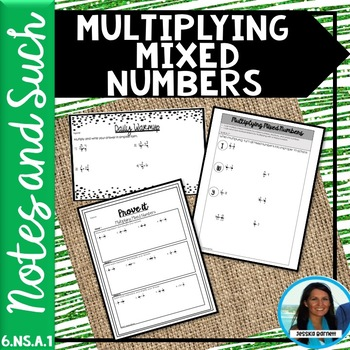 Multiplying Mixed Numbers Notes and Such 6.NS.A.1
