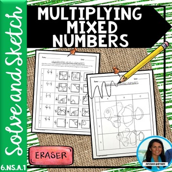Multiplying Mixed Numbers Solve and Sketch 6.NS.A.1