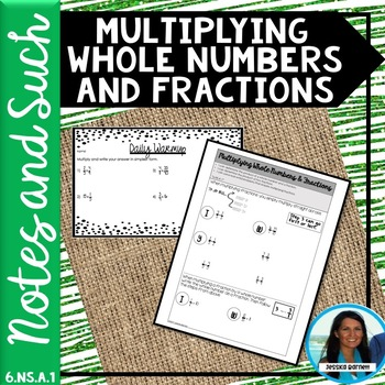 Multiplying Whole Numbers and Fractions Notes and Such 6.NS.A.1