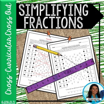 Simplifying Fractions Cross - Curricular Cross Out 6.NS.B.2