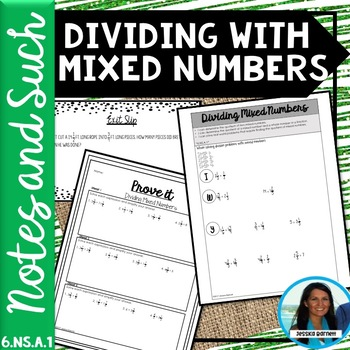 Dividing with Mixed Numbers Notes and Such 6.NS.A.1