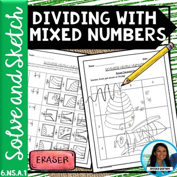 Dividing with Mixed Numbers Solve and Sketch 6.NS.A.1