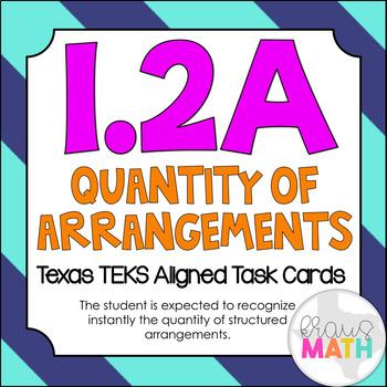 1.2A: Quantities of Arrangements TEKS Aligned Task Cards! (GRADE 1 MATH)