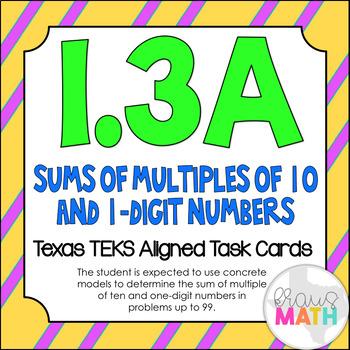 1.3A: Sums of Multiples of 10 & 1-Digit #'s: TEKS Aligned Task Cards! (GRADE 1)