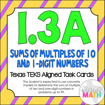 1.3A: Sums of Multiples of 10 & 1-Digit #'s: TEKS Aligned