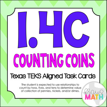 1.4C: Counting Coins TEKS Aligned Task Cards! (GRADE 1 MATH)