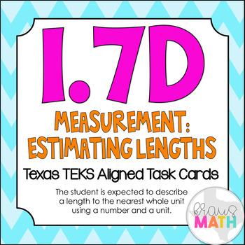 1.7D: Measurement: Estimating Lengths TEKS Aligned Task Cards! (Grade 1 Math)