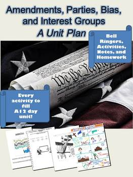 1 - Amendments, Parties, Bias, and Interest Groups Unit Plan
