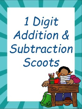 1 Digit Adding and Subtracting Scoots