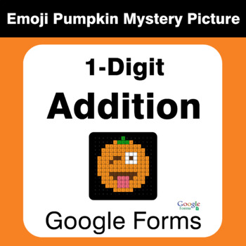 1-Digit Addition - EMOJI PUMPKIN Mystery Picture - Google Forms