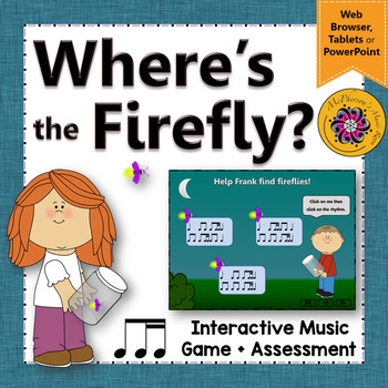 1 Eighth/2 Sixteenths Where's the Firefly? Interactive Rhythm Game & Assessments