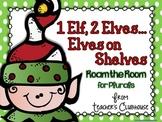 1 Elf, 2 Elves...Roam the Room for Plurals