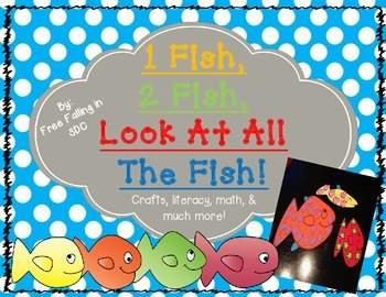 1 Fish, 2 Fish, Look At All The Fish (crafts, literacy, math, & much more!)