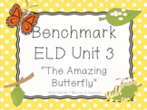 """1-LS3-1: Butterfly Life Cycle-Benchmark ELD Unit 3 """"The Amazing Butterfly"""""""
