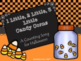 1 Little, 2 Little....Candy Corns: A Counting Song/Activit