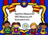 1.MD.2 Superhero Measuring!  Nonstandard Measurement