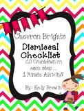 {1 MINUTE} Dismissal Checklist [Chevron Brights]