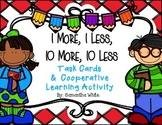 1 More, 1 Less, 10 More, 10 Less Task Cards & Cooperative
