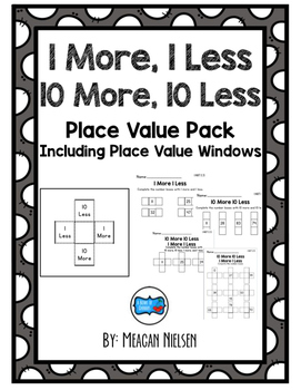 1 More/Less and 10 More/Less Place Value Pack {includes place value windows}