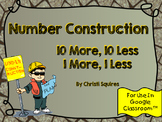 10 more, 10 Less Number Construction  (For Use In Google Classroom TM)