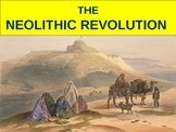 WORLD UNIT 1 LESSON 1 Neolithic Revolution and Rise of Civ