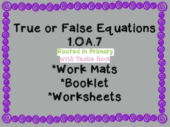 1.OA.7 - True or False Equations - Work mats, booklet, and