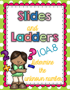 1.OA.8 Determine the Unknown Slides and Ladders