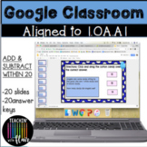 1.OA.A1 Google Classroom Addition and Subtraction Word Problems within 20