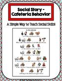 1 Page Social Story - Cafeteria Behavior