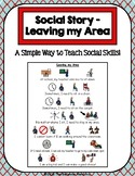 1 Page Social Story - Leaving my Area