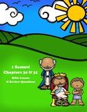 1 Samuel Bible Lesson – Chapters 30 & 31  (ESV)