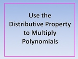 1 Slide Animated Slide Show: Multiplying Polynomials