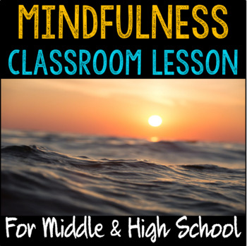 "School Counseling 2-part ""Mindfulness"" lesson for Middle and High School"