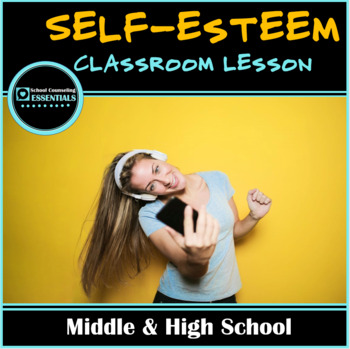 """School Counseling """"Self-Esteem"""" lesson for Teens in Middle and High School"""