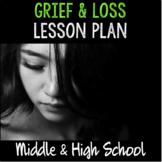 """School Counseling """"Grief & Loss"""" lesson for teens in Middle and High School"""