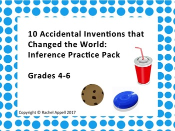 10 Accidental Inventions that Changed the World: Inferences Practice Pack